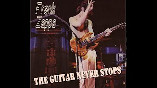 Frank Zappa The Guitar Never Stops