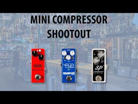 Mini Compressor Shootout - Xotic SP vs Wampler Mini Ego vs MXR Dyna Comp Mini