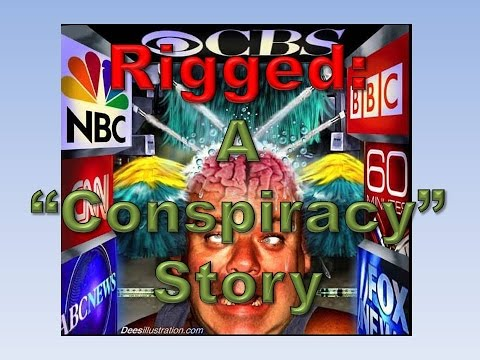 "Rigged: A  ""Conspiracy""  Story"