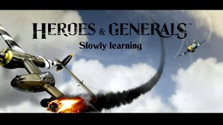 Heroes and generals. Slowly learning
