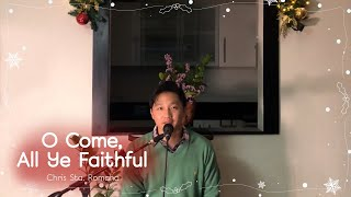 Chris Sta. Romana - O Come, All Ye Faithful (Ivory Music's 12 Days of Christmas - Day 2)