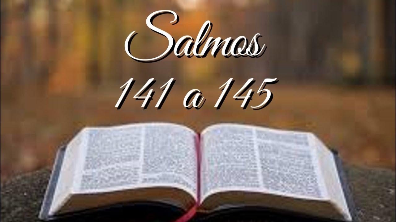 BÍBLIA - SALMOS 141 ao 145 [CLAMOR AO SENHOR]