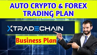 XTRADECHAIN Business Plan | Earn 2.65% Daily | Automated crypto & Forex Trading Platform | hindi