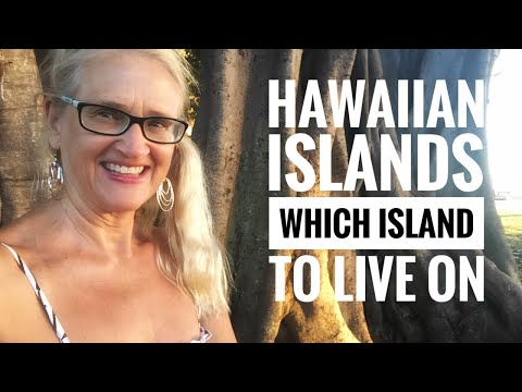 Hawaiian Islands, Which Island to Live On