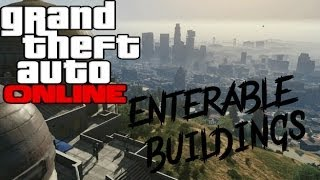 GTA 5 ONLINE LOADS OF ENTERABLE BUILDINGS! PS3 & XBOX 360!