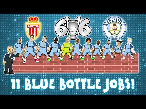 MAN CITY LOSE TO MONACO! 11 Blue Bottle Jobs! Champions League Parody Goals Highlights 2017