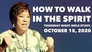 """How to Walk in The Spirit""; Thursday Night Bible Study [October 15, 2020]"