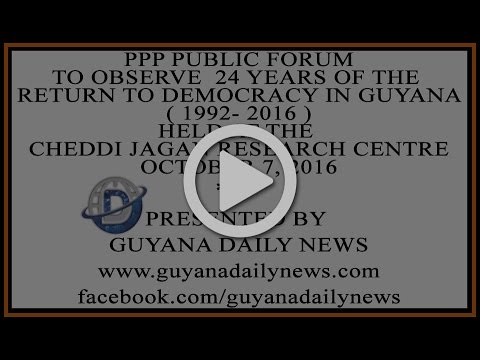 PPP Public Forum To Observe 24 Years Of The Return To Democracy In Guyana
