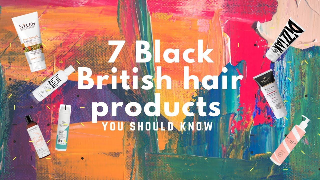 7 Black British Hair Care Products You Should Know | CurltureUK