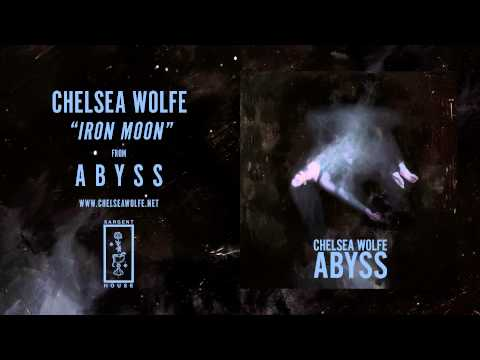 Chelsea Wolfe - Iron Moon (Official Audio)