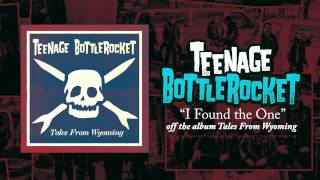 Teenage Bottlerocket - I Found The One