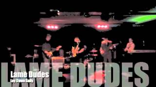 Lame Dudes - Lay Down Sally (by Eric Clapton, Marcy Levi & George Terry)