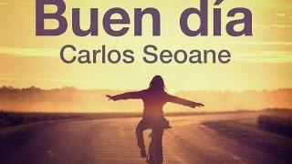 Buen Día - Carlos Seoane