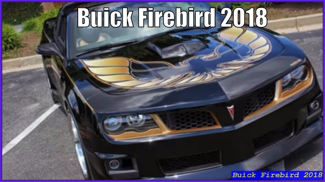 Buick Firebird 2018 Pontiac Trans Am Concept And Review