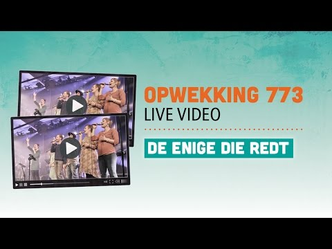 Opwekking 773 - Enige die redt - CD39 (live video)