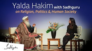 Yalda Hakim with Sadhguru on Religion, Politics \u0026 Human Society