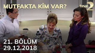 Mutfakta Kim Var? 21. Bölüm - 29.12.2018 FULL BÖLÜM İZLE!