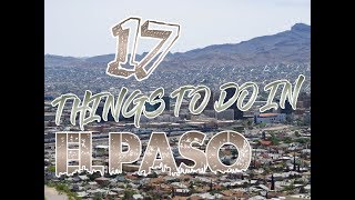 Top 17 Things To Do In El Paso, Texas