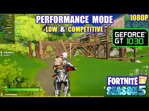 GT 1030   Fortnite Chapter 2 / Season 5 - Performance Mode