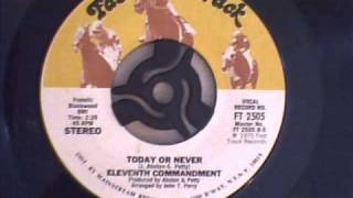 ELEVENTH COMMANDMENT - TODAY OR NEVER