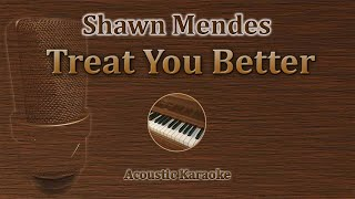 Treat You Better - Shawn Mendes (Acoustic Karaoke, Piano)