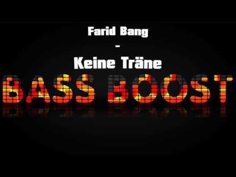 Farid Bang - Keine Träne Bass Boosted