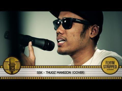 SSK - Thugz Mansion
