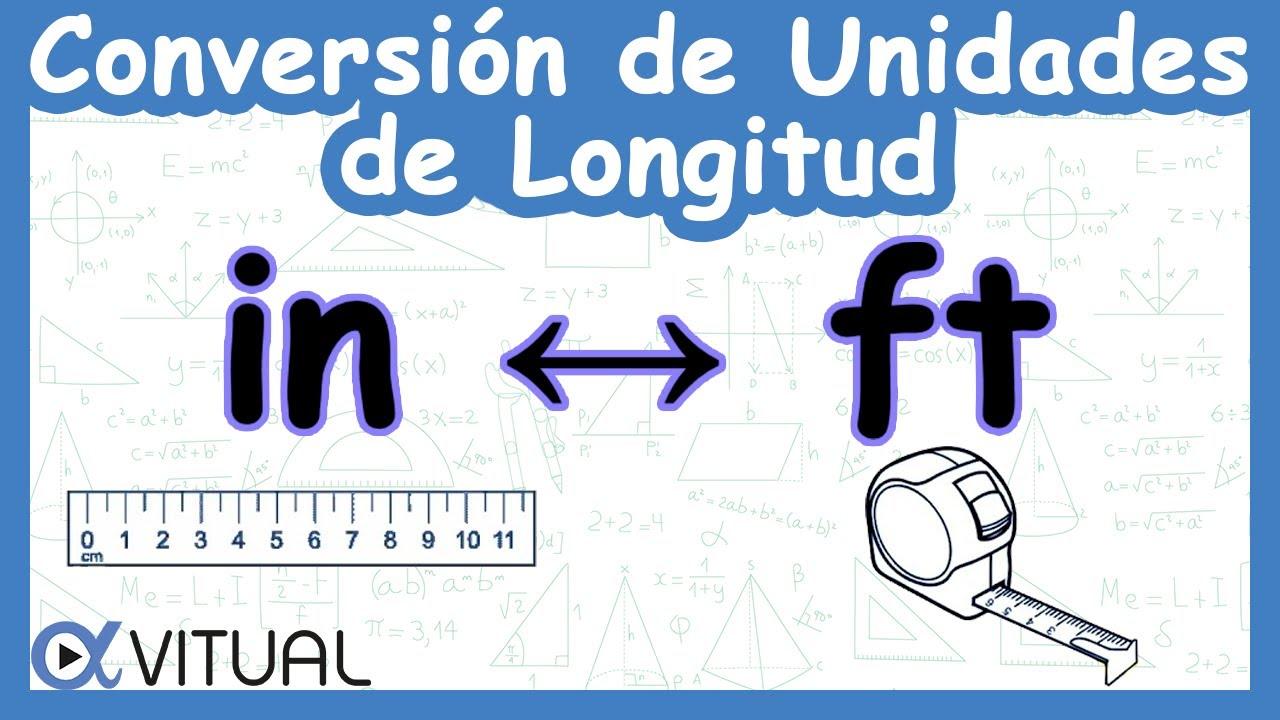 Conversion De Unidades De Longitud Pulgadas In A Pies Ft Y Pies Ft A Pulgadas In Youtube