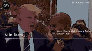 Free  Kanye West X A$ap Rocky X Drake Type Beat - Donald Trump | Free Trap Beat