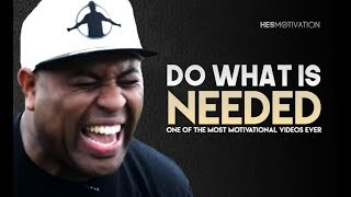 DO WHAT IS NEEDED - Powerful Motivational Video for 2019 (ft. Eric Thomas)