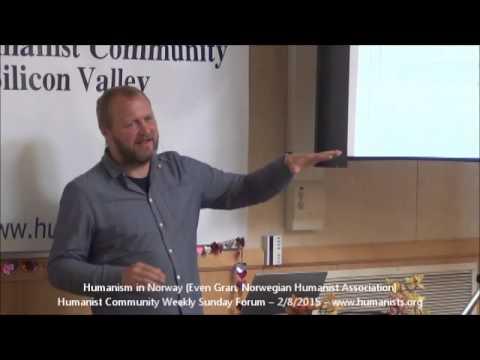 Humanist Community Forum (2015-02-08): Humanism in Norway (Even Gran)