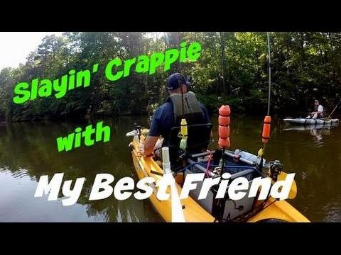 Slayin' Crappie With My Best Friend ...