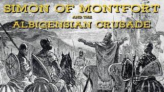 Simon of Montfort and the Albigensian Crusade