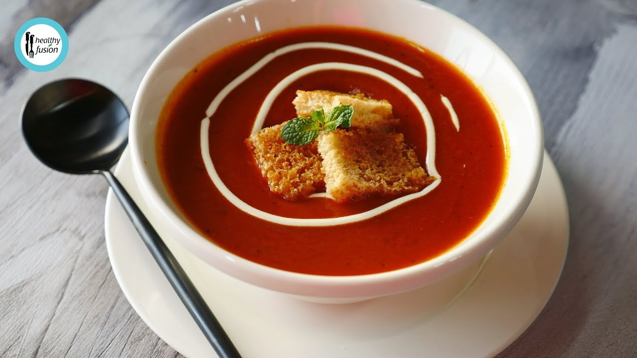 Tomato Soup By Healthy Food Fusion Youtube