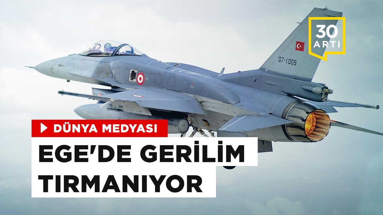 Ege'de gerilim - 'Türkiye Suriye'de sıkıştı' - İsrail ile ikinci bahar | Dünya M