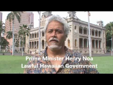 Prime Minister Henry Noa Lawful Hawaiian Government announcing a nationwide free election...