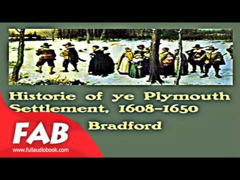 Bradford's History of the Plymouth Settlement, 1608 1650 Full Audiobook by William BRADFORD