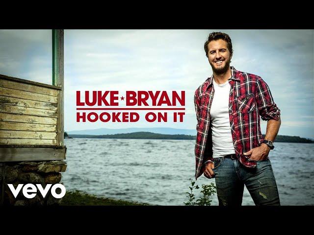 Luke Bryan - Hooked On It (Audio)