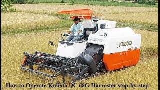 [BANGLA] How to Operate Kubota DC 68G Harvester step-by-step