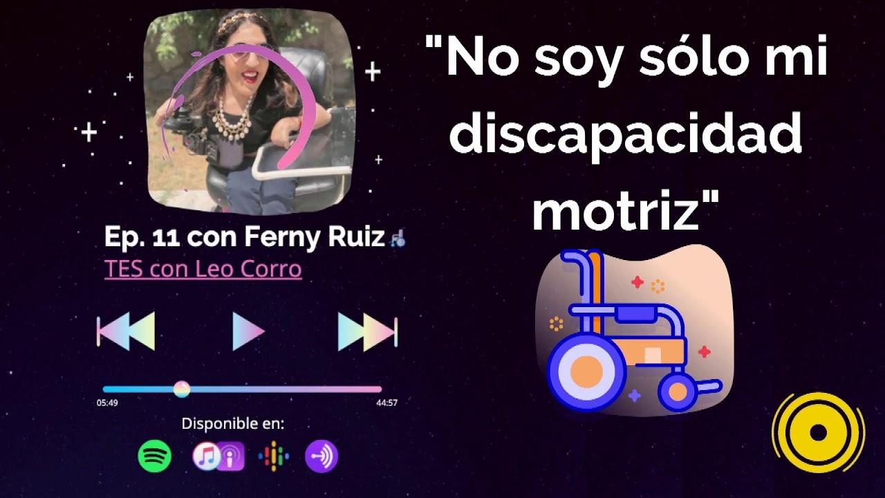 """Ep. 11 """"Soy más que mi discapacidad"""" con Ferny Ruiz"""