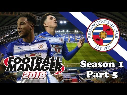 Football Manager 2018: Reading FC: Season 1 Part 5