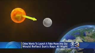 "China Wants To Launch ""Fake Moon"" Into Sky"