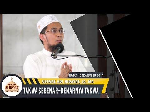 Khutbah Jumat | Ustadz Adi Hidayat LC, MA. | Takwa Sebenar Benarnya Takwa
