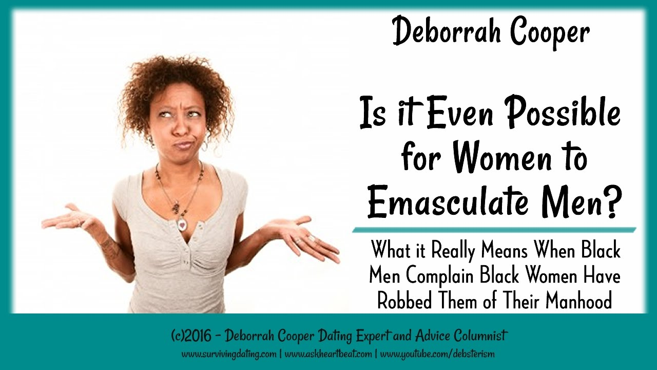 Deborrah Cooper - Can Women Really Emasculate Men? - YouTube