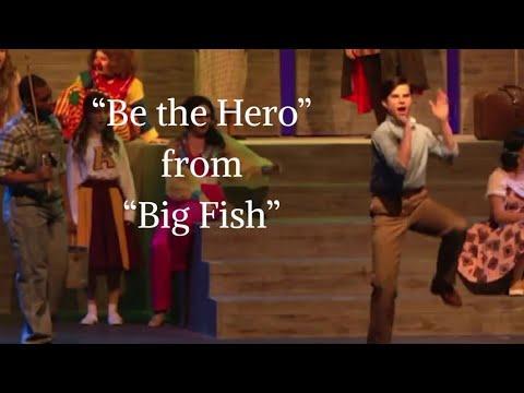 """Be The Hero"" - Big Fish"