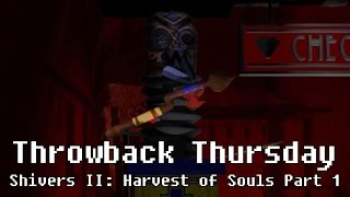 WELCOME TO CYCLONE | Shivers II: Harvest of Souls Part 1 | Throwback Thursday