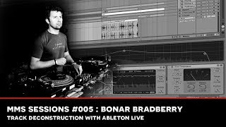 MMS Sessions #005 : Bonar Bradberry - Disco House Deconstruction