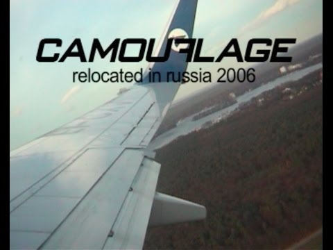 "CAMOUFLAGE - ""Relocated"" in Russia 2006"