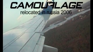 """CAMOUFLAGE - """"Relocated"""" in Russia 2006"""