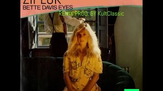 Ziplok - Bette Davis Eyes prod. by KultClassic